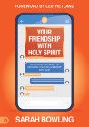 Your Friendship with Holy Spirit: An Interactive Guide to Growing Your Relationship with God Cover Image
