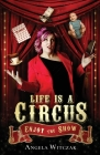 Life is a Circus: Enjoy the Show Cover Image