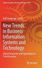 New Trends in Business Information Systems and Technology: Digital Innovation and Digital Business Transformation (Studies in Systems #294) Cover Image