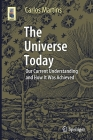 The Universe Today: Our Current Understanding and How It Was Achieved (Astronomers' Universe) Cover Image