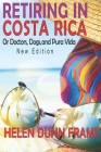 Retiring in Costa Rica: or Doctors, Dogs, and Pura Vida 4th edition Cover Image