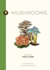 Mushrooms: An Illustrated Field Guide (Illustrated Field Guides) Cover Image