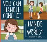You Can Handle Conflict: Hands or Words? (Making Good Choices) Cover Image