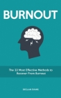 Burnout: The 22 Most Effective Methods to Recover From Burnout Cover Image