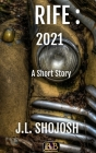 Rife: 2021: A Short Story Cover Image