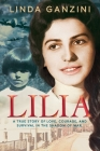 Lilia: a true story of love, courage, and survival in the shadow of war Cover Image