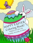 Happy Easter Coloring Book: Eggs to Color for Family, Friends, & More!: Uses: Easter Cards, Decorating, Thank You's, Notes, & More for Children! Cover Image