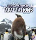 Polar Animal Adaptations (Amazing Animal Adaptations) Cover Image