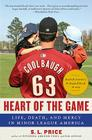 Heart of the Game: Life, Death, and Mercy in Minor League America Cover Image