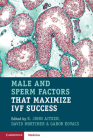 Male and Sperm Factors That Maximize Ivf Success Cover Image