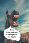 Best Country Farm Coloring Book for Adults: Adult Coloring Book, Which Contains Images Of A Rural Landscape, Country Cabin, Farm Animals, Farmyard Veh Cover Image