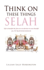Think on these things SELAH: Life is a beautiful ride. Join me on an adventure to a more beautiful you. A 21-day devotional and journal. Cover Image