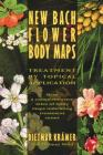 New Bach Flower Body Maps: Treatment by Topical Application Cover Image