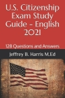 U.S. Citizenship Exam Study Guide - English: 128 Questions You Need To Know Cover Image