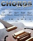 Chords for Guitar: Transposable Chord Shapes using the CAGED System Cover Image