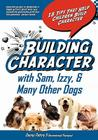 Building Character With Sam, Izzy, & Many Other Dogs: 15 Tips That Help Children Build Character Cover Image
