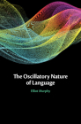 The Oscillatory Nature of Language Cover Image