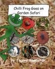 Chilli Frog Goes on Garden Safari Cover Image