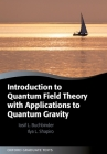 Introduction to Quantum Field Theory with Applications to Quantum Gravity (Oxford Graduate Texts) Cover Image