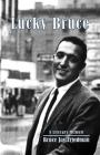 Lucky Bruce: A Literary Memoir Cover Image