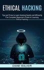 Ethical Hacking: Tips and Tricks to Learn Hacking Quickly and Efficiently (The Complete Beginner's Guide to Learning Ethical Hacking) Cover Image