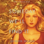 Someday We'll Find It Cover Image