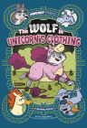 The Wolf in Unicorn's Clothing: A Graphic Novel (Far Out Fables) Cover Image