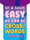 Easy as Can Be Crosswords (Sit & Solve) Cover Image