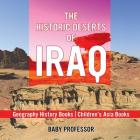 The Historic Deserts of Iraq - Geography History Books - Children's Asia Books Cover Image