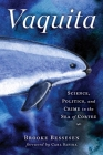 Vaquita: Science, Politics, and Crime in the Sea of Cortez Cover Image