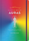 A Little Bit of Auras Guided Journal, Volume 23: Your Personal Path to Energy and Wellness Cover Image