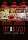 Speakeasy: Secret Bars Around the World Cover Image