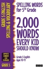 Spelling Words for 5th Grade: 2,000 Words Every Kid Should Know (Grade 5 English Ages 10-11) Cover Image