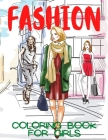 Fashion Coloring Book for Girls: 20 Unique Pages to Color for Kids & Teens Gift for Mode & Style Lovers Cover Image