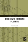 Democratic Economic Planning (Routledge Frontiers of Political Economy) Cover Image