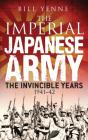 The Imperial Japanese Army: The Invincible Years 1941–42 (General Military) Cover Image