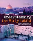 Understanding the Holy Land: Answering questions about the Israeli-Palestinian Conflict Cover Image