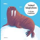 Animal Adaptations: Extreme Conditions: And How Other Animals Survive the Heat or Darkness Cover Image