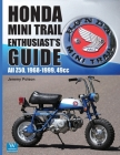 Honda Mini Trail Enthusiast's Guide: All Z50, 1968-1999, 49cc Cover Image