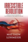 Irresistible Revolution: Marxism's Goal of Conquest & the Unmaking of the American Military Cover Image