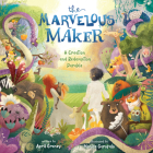 The Marvelous Maker: A Creation and Redemption Parable Cover Image