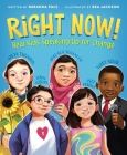 Right Now!: Real Kids Speaking Up for Change Cover Image