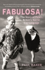 Fabulosa!: The Story of Polari, Britain's Secret Gay Language Cover Image