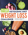 21-Day Ketogenic Diet Weight Loss Challenge: Recipes and Workouts for a Slimmer, Healthier You Cover Image