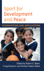 Sport for Development and Peace: Foundations and Applications Cover Image