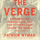 The Verge Lib/E: Reformation, Renaissance, and Forty Years That Shook the World Cover Image