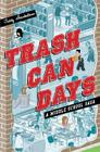Trash Can Days: A Middle School Saga Cover Image