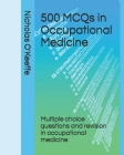 500 MCQs in Occupational Medicine: Multiple choice questions and revision in occupational medicine Cover Image