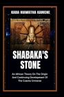 Shabaka's Stone: An African Theory on the Origin and Continuing Development of the Cosmic Universe Cover Image
