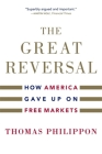 The Great Reversal: How America Gave Up on Free Markets Cover Image